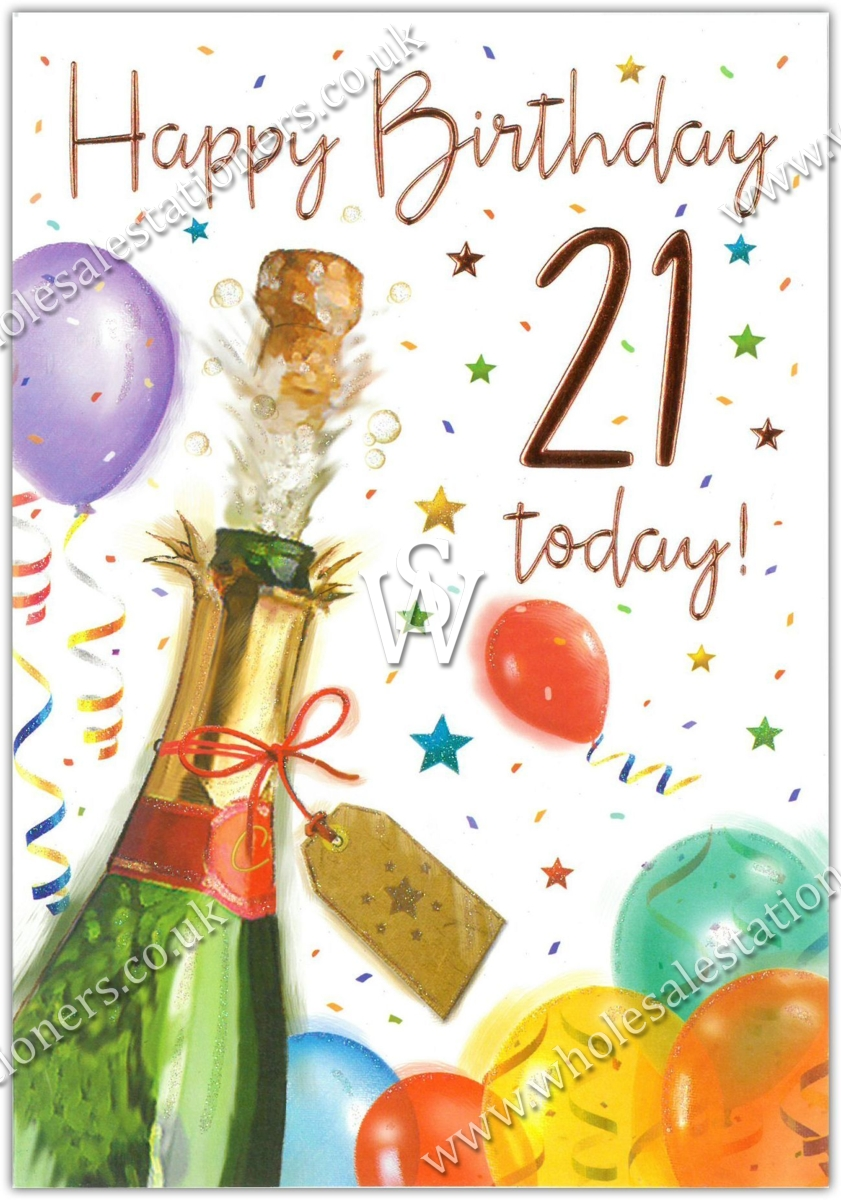 GREETING CARDS,Age 21 Male 6's Champagne & Balloons